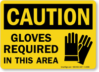 Caution: Gloves Required In This Area Sign