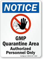 Notice GMP Quarantine Area Authorized Personnel Only Sign
