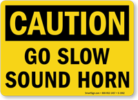 Go Slow Sound Horn OSHA Caution Sign