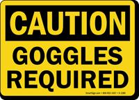 Goggles Required OSHA Caution Sign
