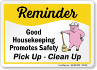 Good Housekeeping Promotes Safety Sign