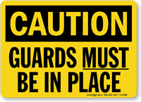 Caution: Guards Must Be In Place