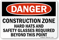 Construction Zone Hard Hats Safety Glasses Required Sign