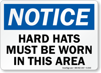 Notice Hard Hats Must Be Worn Sign