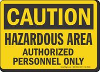Hazardous Area Authorized Personnel OSHA Caution Sign