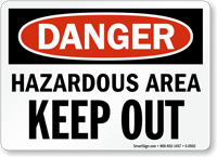 Danger Hazardous Area Keep Out Sign