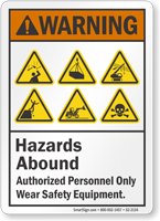 Hazards Abound Authorized Personnel Warning Sign
