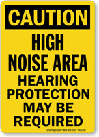 High Noise Area Hearing Protection May Be Required Sign