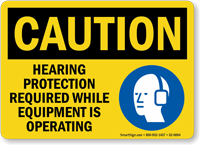 Hearing Protection Required While Equipment Operating Sign