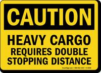 Heavy Cargo OSHA Caution Sign