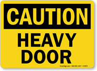 Heavy Door OSHA Caution Sign
