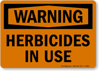 Herbicides In Use OSHA Warning Sign