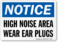 Notice High Noise Wear Ear Plugs Sign