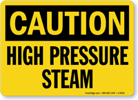 Caution High Pressure Steam Sign