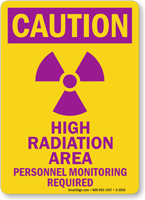 Caution High Radiation Area Personnel Monitoring Sign