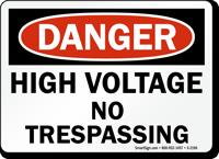 Danger: High Voltage No Trespassing