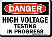 Danger High Voltage Testing Progress Sign