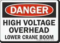 High Voltage Overhead Lower Crane Boom OSHA Danger Sign