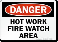 Danger: Hot Work Fire Watch Area