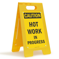 Caution Hot Work In Progress Sign