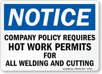 Notice Sign: Company Policy Requires Hot Work Permits