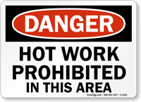 Danger: Hot Work Prohibited Sign