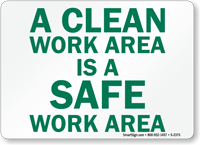 A Clean Work Area Is Safe Sign