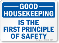 Good Housekeeping Is The First Principle Sign