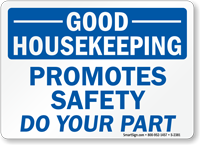 Housekeeping Promotes Safety Do Your Part Sign
