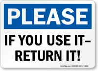Please If You Use Return It Sign