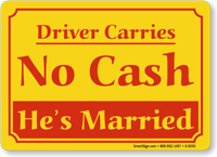 Driver Carries No Cash He's Married Sign