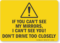 If You Cant See My Mirrors I Cant See You Truck Safety Label