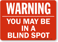 You May Be In Blind Spot Sign