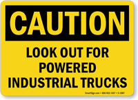 OSHA Caution Look Out For Powered Trucks Sign