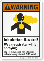 Inhalation Hazard Wear Respirator While Spraying Sign