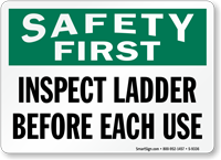 Inspect Ladder Before Each Use Safety First Sign