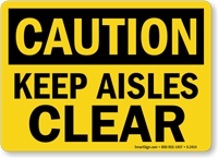Caution: Keep Aisles Clear