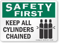 Keep All Cylinders Chained Safety First Sign