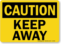 Caution: Keep Away