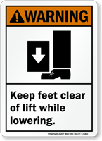 Keep Feet Clear Of Lift While Lowering Sign