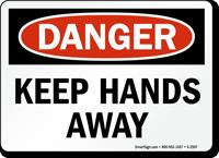 Danger: Keep Hands Away