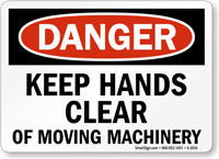 Danger Keep Hands Clear Moving Machinery Sign