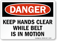 Keep Hands Clear Belt In Motion Sign