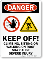 Keep Off Climbing Sitting Or Walking Sign