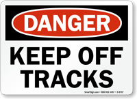 Keep Off Tracks OSHA Danger Rail Sign