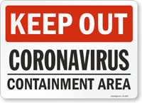Keep Out Coronavirus Containment Area