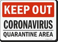 Keep Out Coronavirus Quarantine Area