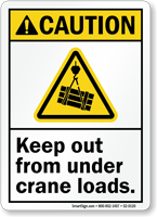 Keep Out From Under Crane Loads ANSI Caution Sign