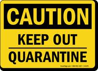 Keep Out Quarantine Caution OSHA Sign