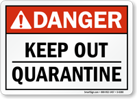 Keep Out Quarantine Danger ANSI Sign
